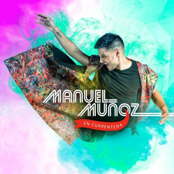 Manuel Muñoz - En Cuarentena